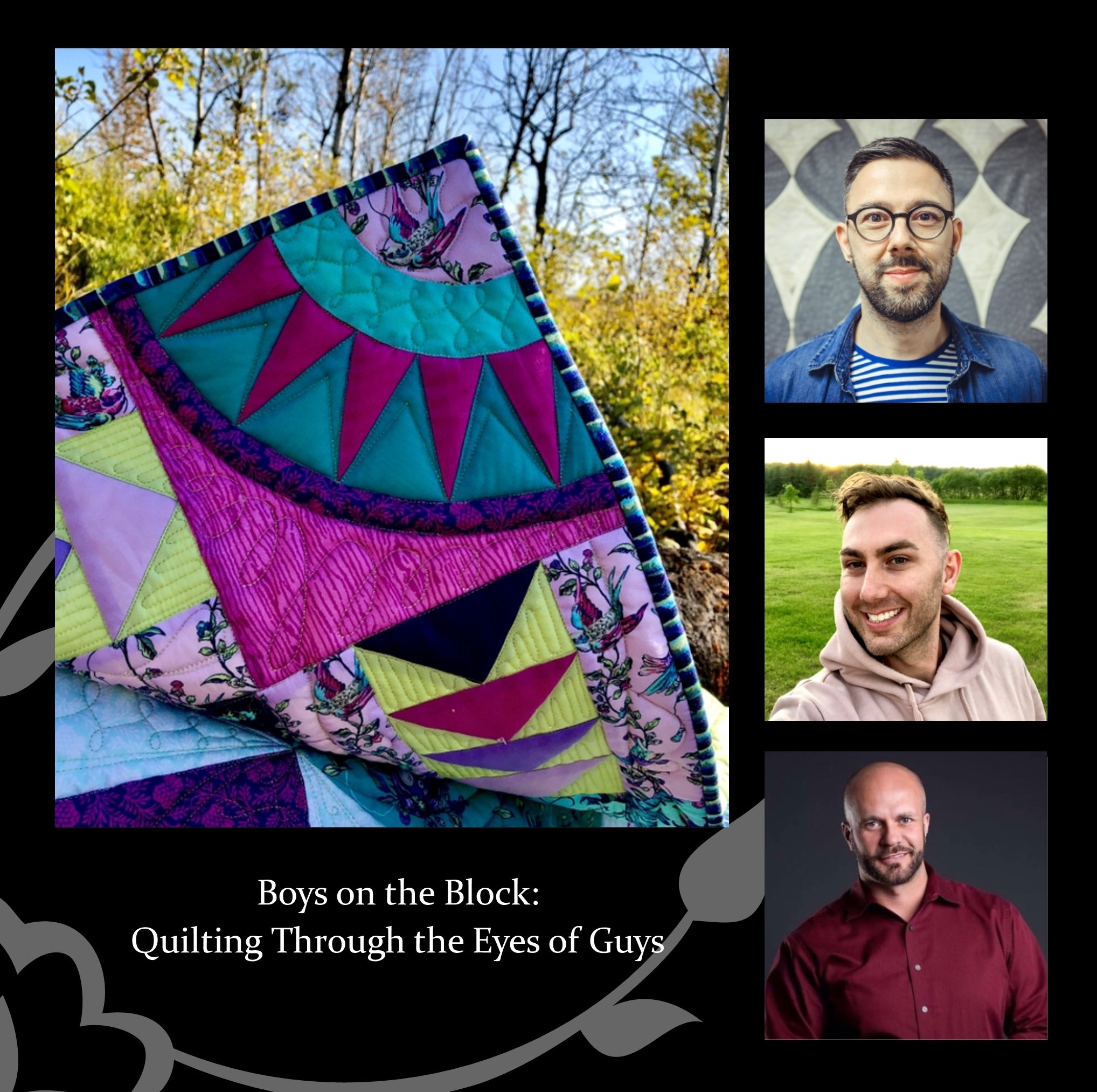 ECF.12,630pm - Boys on the Block: Quilting Through the Eyes of Guys - EVENING LECTURE