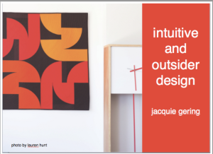 Jacquie Gering Lecture: Intuitive and Outsider Design @ Online Lecture