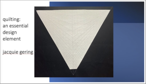 Jacquie Gering Lecture,  Quilting: An Essential Design Element @ Zoom