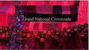 2021 Grand National Crossroads, a Canadian Quilt and Fibre Art Exhibition @ Univ of NB Art Centre   Fredericton   New Brunswick   Canada