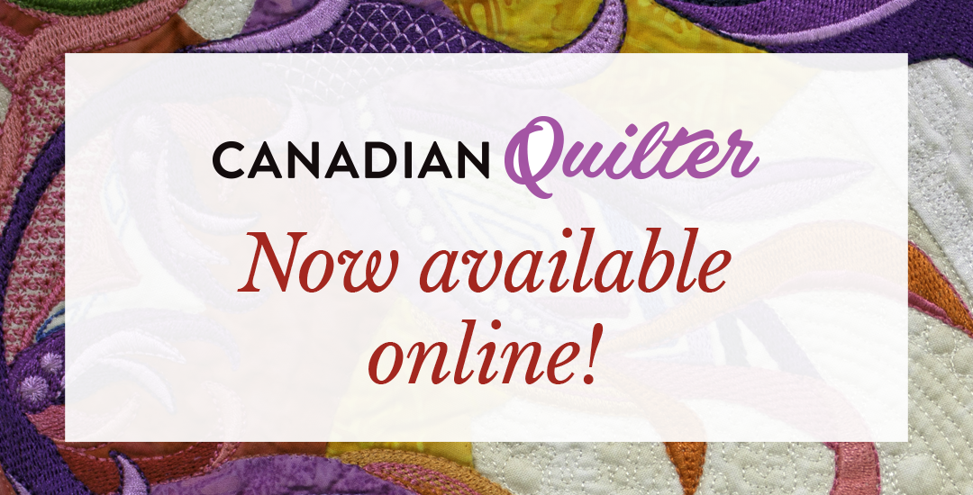 Canadian Quilter goes digital!